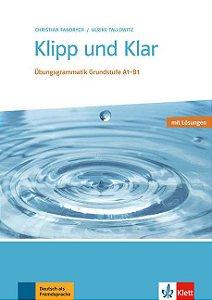 """Klipp und Klar - šbungsgrammatik mit L""""sungen - A1 - B1"""