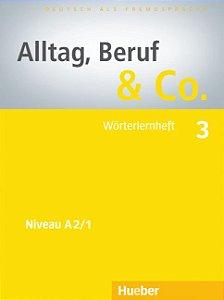 "Alltag, Beruf  Co. 3 - W""rterlernheft - A2/1"