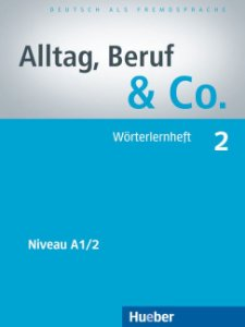 "Alltag, Beruf & Co. 2 - W""rterlernheft - A1/2"