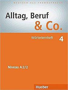 "Alltag, Beruf & Co. 4 - W""rterlernheft - A2/2"