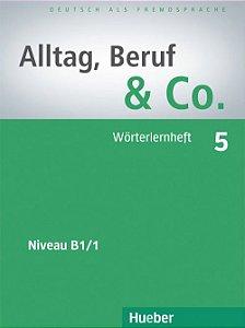 "Alltag, Beruf & Co. 5 - W""rterlernheft - B1/1"