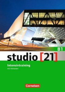 "Studio 21 B1 - Intensivtraining mit H""rtexten"