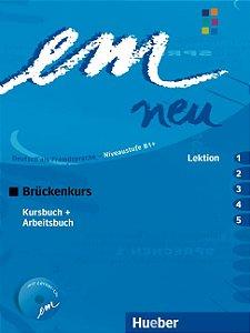Em Neu Brckenkurs Kursbuch + Arbeitsbuch - Lektion 1 - 5 - B1