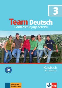 Team Deutsch 3 - Kursbuch + 3 Audio-CDs