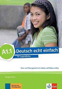 Deutsch echt einfach A1.1 - Kurs- und Übungsbuch mit Audios und Videos online
