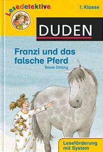 DUDEN - Lesedetektive - Franzi und das falsche Pferd