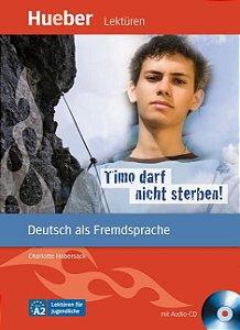 Lektüren für Jugendliche - Timo darf nicht sterben mit Audio CD