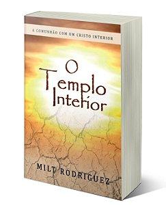 O TEMPLO INTERIOR - Milt Rodriguez - 179 pgs