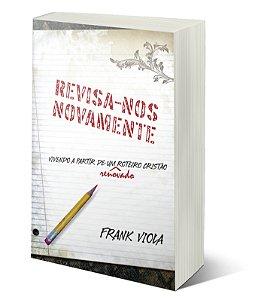 REVISA-NOS NOVAMENTE - Frank Viola