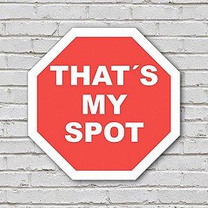 Placa de Parede Decorativa: Thats My Spot