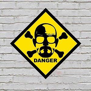 Placa de Parede Decorativa: Danger Heisenberg