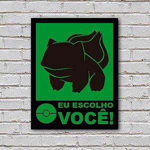 Placa de Parede Decorativa: Bulbassauro! Eu Escolho Você