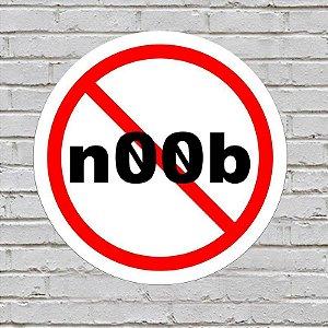 Placa de Parede Decorativa: Proibido Noob - ShopB