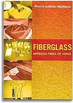 LIVRO Fiberglass Aprenda Fibra de Vidro