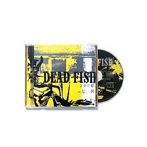 "Dead Fish ""Zero e Um"" CD"