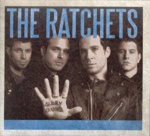"The Ratchets ""Glory Bound"" CD Digipack Importado"