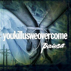"Paura ""You Kill Us We Overcome"" CD"