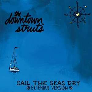 "Downtown Struts ""Sail The Seas Dry"" Vinil 10"""
