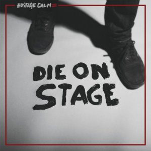 """Hostage Calm """"Die On Stage"""" Vinil 12"""""""