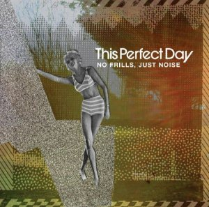 "This Perfect Day ""No Frills, Just Noise"" Vinil 12"""