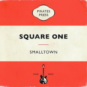 "Smalltown ""Square One"" Vinil 7"""