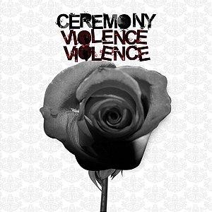 """Ceremony """"Violence Violence"""" Vinil 12"""""""