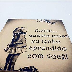 """Placa Decorativa Com Frase """" É, Vida..."""""""