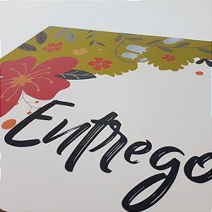 """Placa Decorativa Floral Motivacional Com Frase """"Entrego"""""""