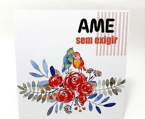 """Placa Decorativa Floral Motivacional Com Frase """"Ame Sem Exigir"""""""