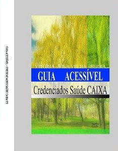 LIVRO GUIA ACESSÍVEL: VITÓRIA, VILA VELHA, SERRA