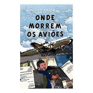 Livro Onde morrem os aviões