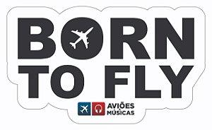 Adesivo Born to Fly