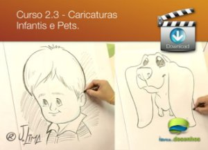 Curso 2. Vídeo Aula 03 - Caricaturas Infantis e Pets (entrega via Download)