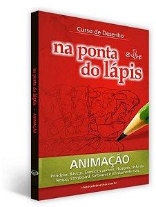 Livro: Animação Básica - Princípios, Exercícios, Flipagem, Storyboard, Softwares e muito mais.