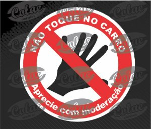 Não toque no meu carro ( 12 x 12 cm )