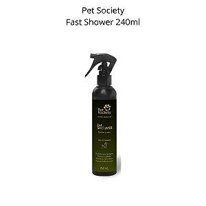Fast Shower Banho A Seco 240 Ml - Pet Society