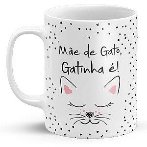 Caneca Personalizada Mãe de Gato, Gatinha É!