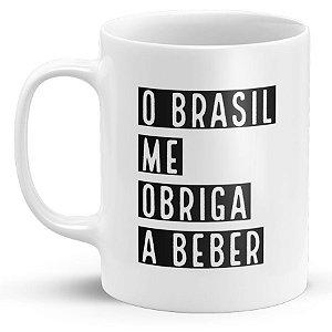 Caneca Personalizada O Brasil Me Obriga a Beber