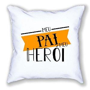 Almofada Personalizada Dia dos Pais - Meu Pai Meu Herói