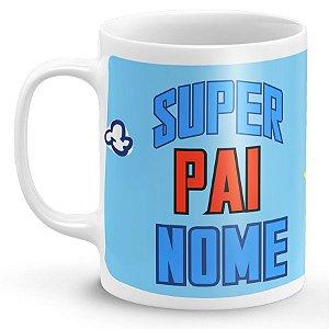 Caneca Personalizada com Nome Dia dos Pais - Super Pai