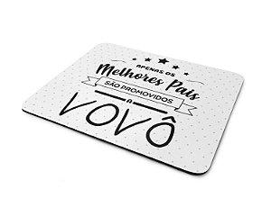Mouse Pad Dia dos Pais - Apenas os Melhores Pais São Promovidos a Vovô