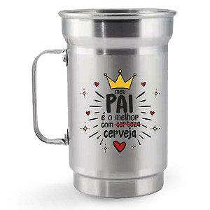 Caneca de Chopp de Alumínio 750 ml Dia dos Pais - Meu Pai é o Melhor com Cerveja