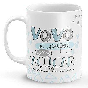 Caneca de Porcelana Vovô é Papai com Açucar