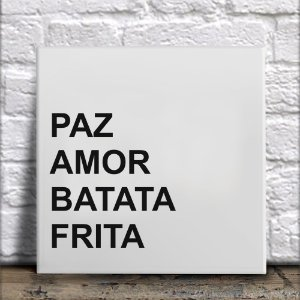 Azulejo Paz Amor Batata Frita