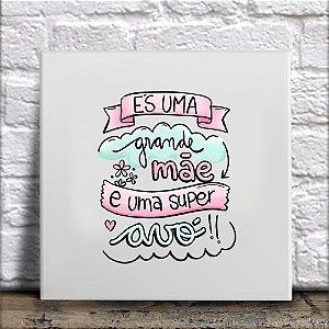 Azulejo És uma grande Mãe e uma super Avó!!