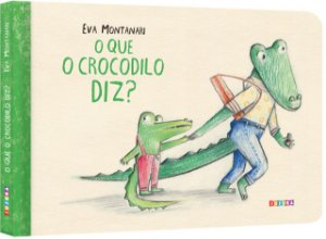 O que o crocodilo diz?