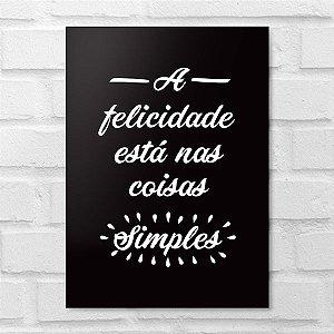Placa Decorativa - A Felicidade Está