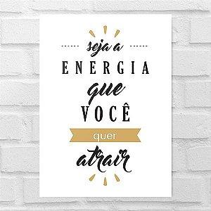 Placa Decorativa - Seja a Energia