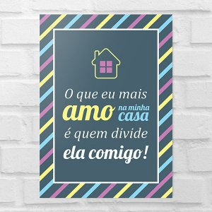 Placa Decorativa - O Que Eu Mais Amo