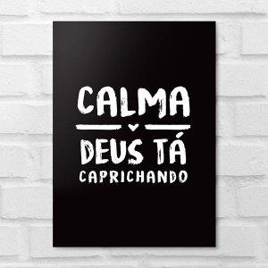 Placa Decorativa - Calma Deus tá Caprichando